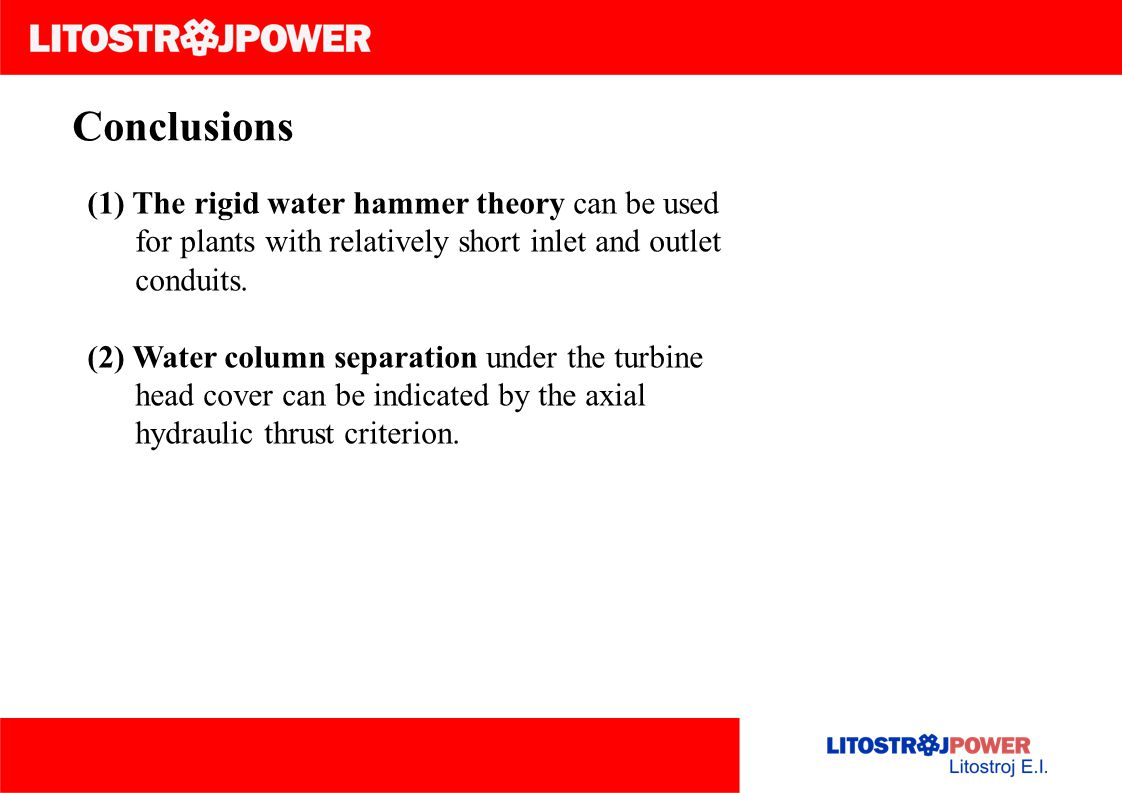 Conclusions (1) The rigid water hammer theory can be used