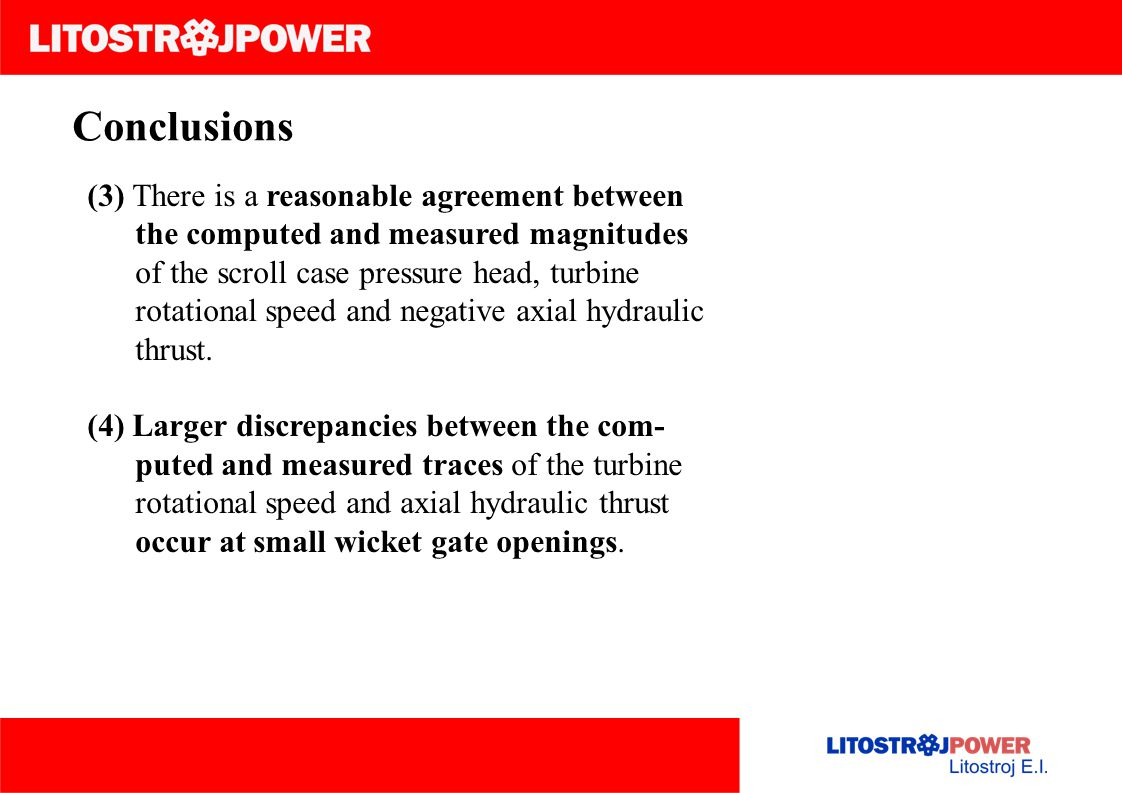 Conclusions (3) There is a reasonable agreement between