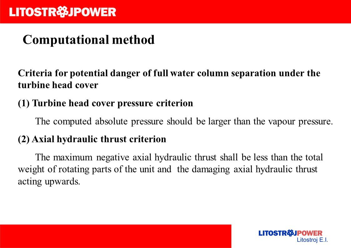 Computational method Criteria for potential danger of full water column separation under the turbine head cover.