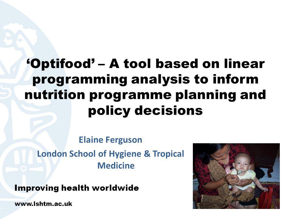 Elaine Ferguson London School of Hygiene & Tropical Medicine