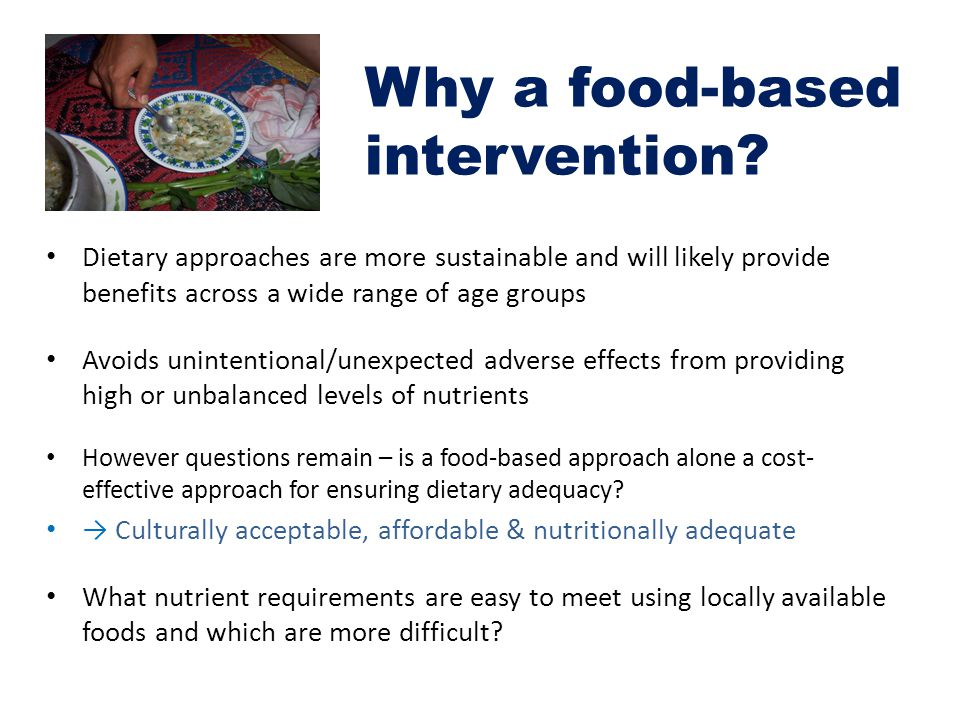 Why a food-based intervention