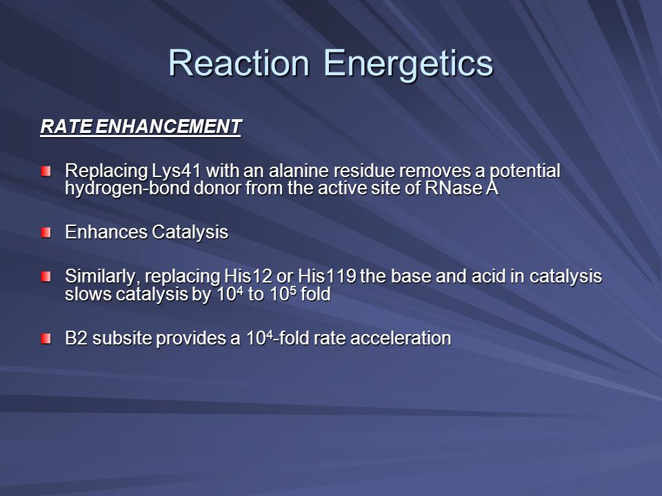 Reaction Energetics RATE ENHANCEMENT