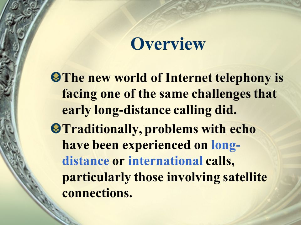 Overview The new world of Internet telephony is facing one of the same challenges that early long-distance calling did.