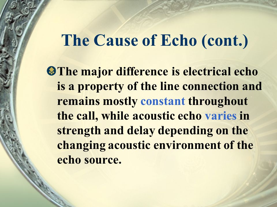 The Cause of Echo (cont.)