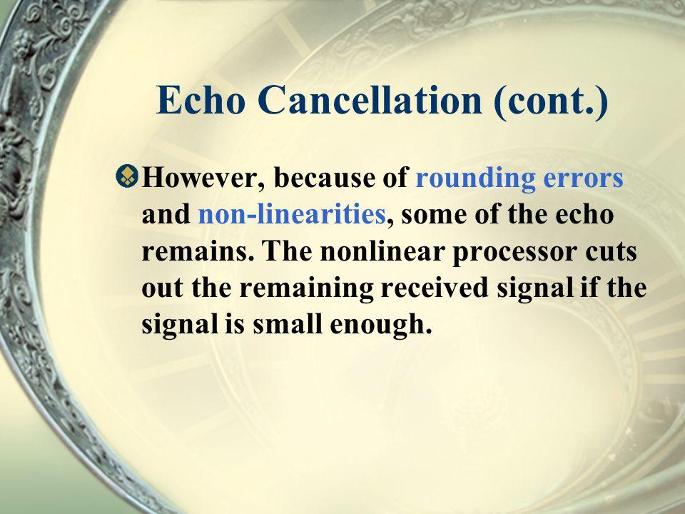 Echo Cancellation (cont.)