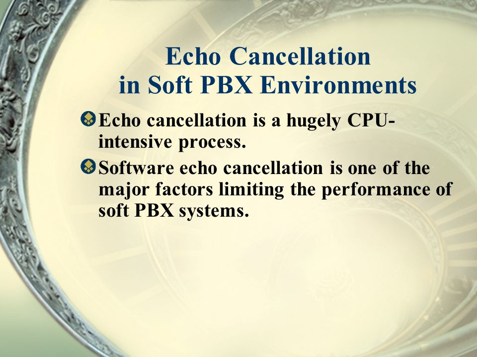 Echo Cancellation in Soft PBX Environments