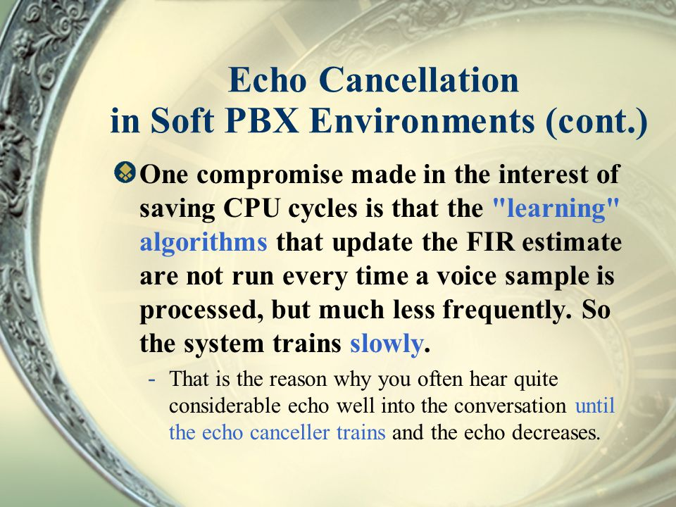 Echo Cancellation in Soft PBX Environments (cont.)