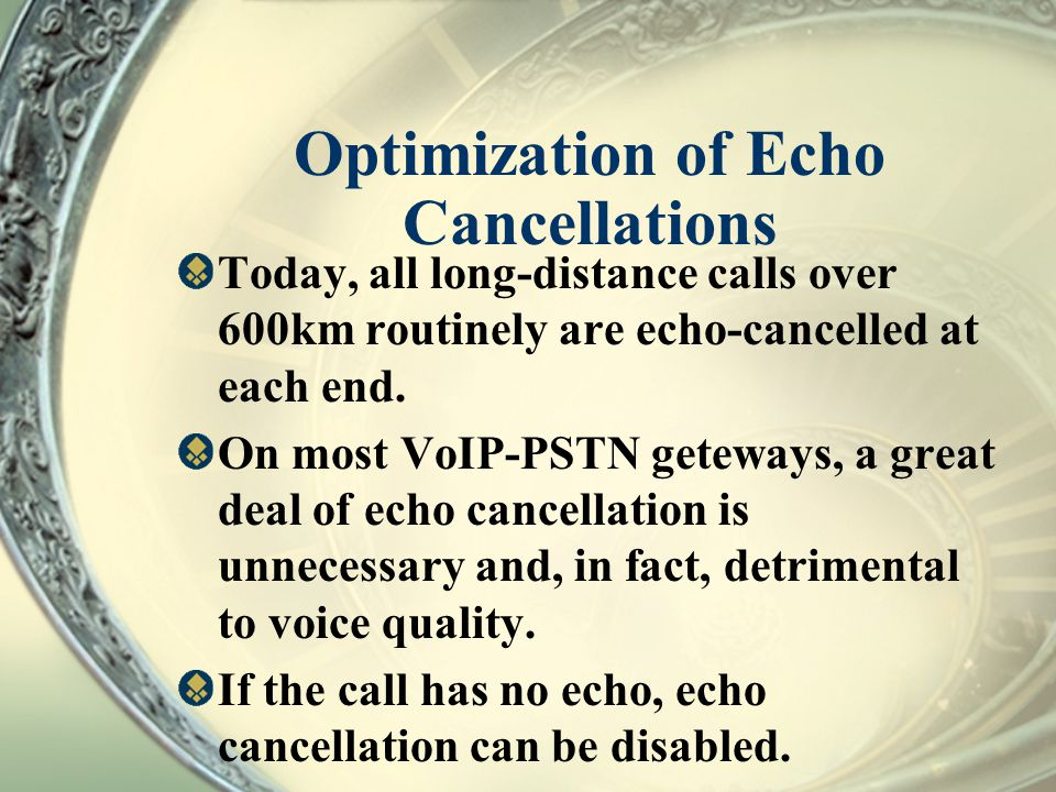 Optimization of Echo Cancellations