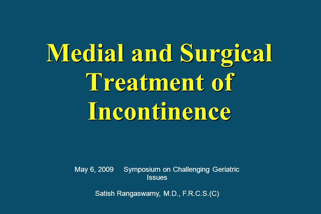 Medial and Surgical Treatment of Incontinence