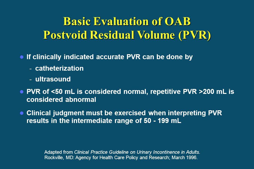 Basic Evaluation of OAB Postvoid Residual Volume (PVR)