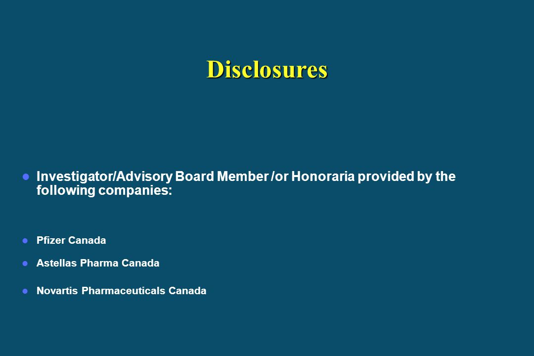 Disclosures Investigator/Advisory Board Member /or Honoraria provided by the following companies: