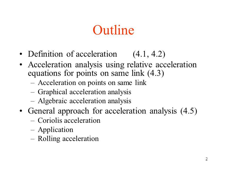 Outline Definition of acceleration (4.1, 4.2)