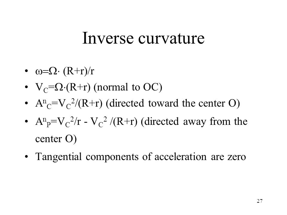 Inverse curvature  (R+r)/r VC=(R+r) (normal to OC)