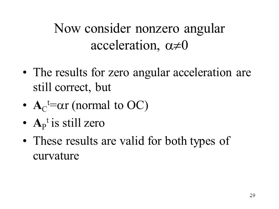 Now consider nonzero angular acceleration, 0