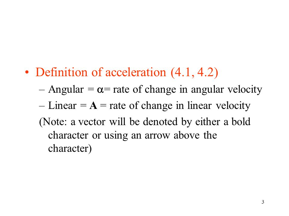 Definition of acceleration (4.1, 4.2)