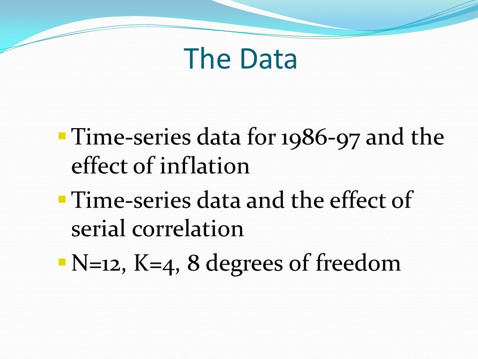 The Data Time-series data for 1986-97 and the effect of inflation