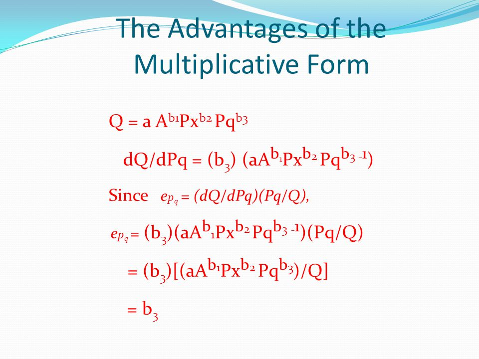 The Advantages of the Multiplicative Form