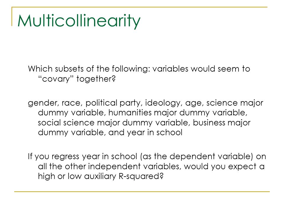 Multicollinearity Which subsets of the following: variables would seem to covary together