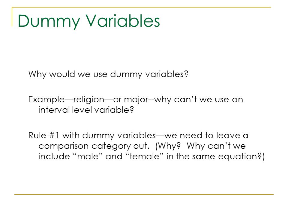 Dummy Variables Why would we use dummy variables