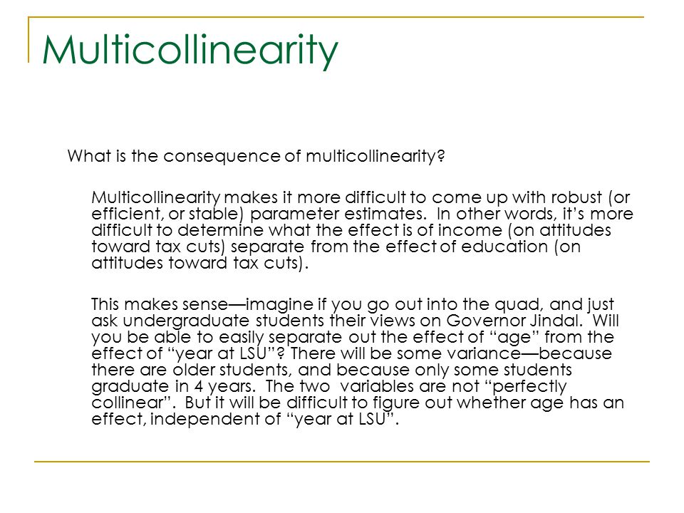 Multicollinearity What is the consequence of multicollinearity