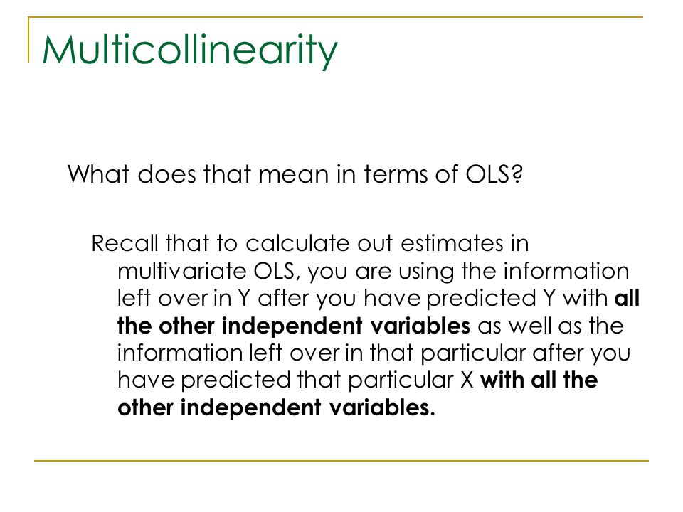 Multicollinearity What does that mean in terms of OLS