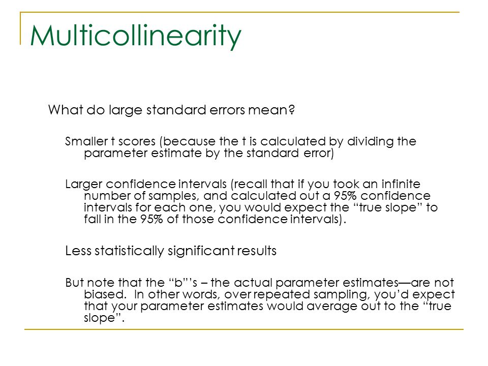 Multicollinearity What do large standard errors mean