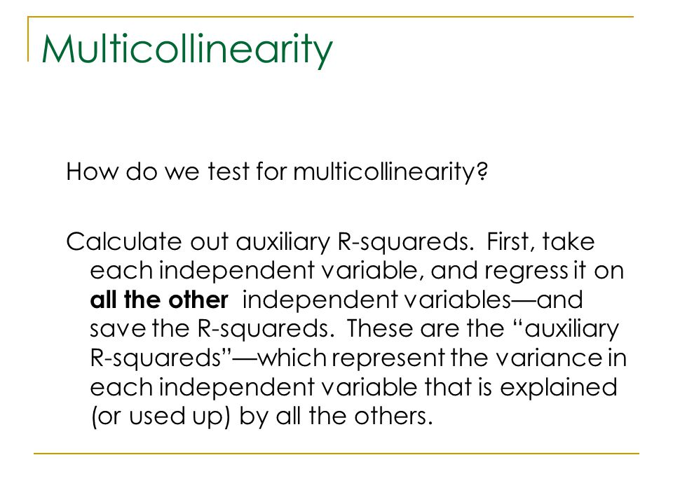 Multicollinearity How do we test for multicollinearity