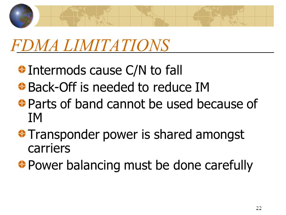 FDMA LIMITATIONS Intermods cause C/N to fall