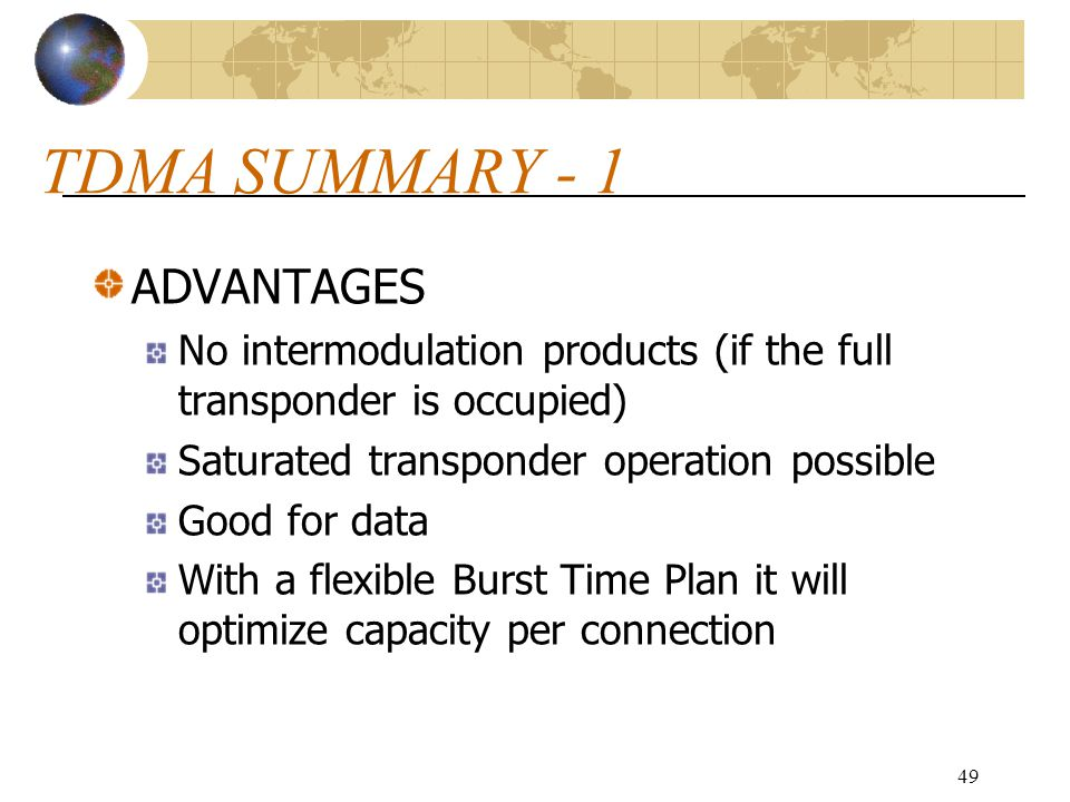 TDMA SUMMARY - 1 ADVANTAGES
