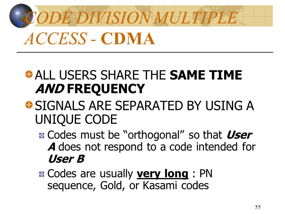 CODE DIVISION MULTIPLE ACCESS - CDMA