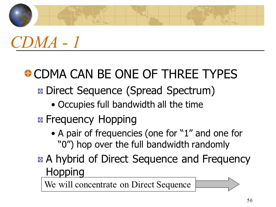 CDMA - 1 CDMA CAN BE ONE OF THREE TYPES