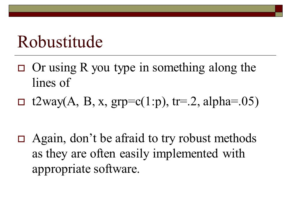 Robustitude Or using R you type in something along the lines of