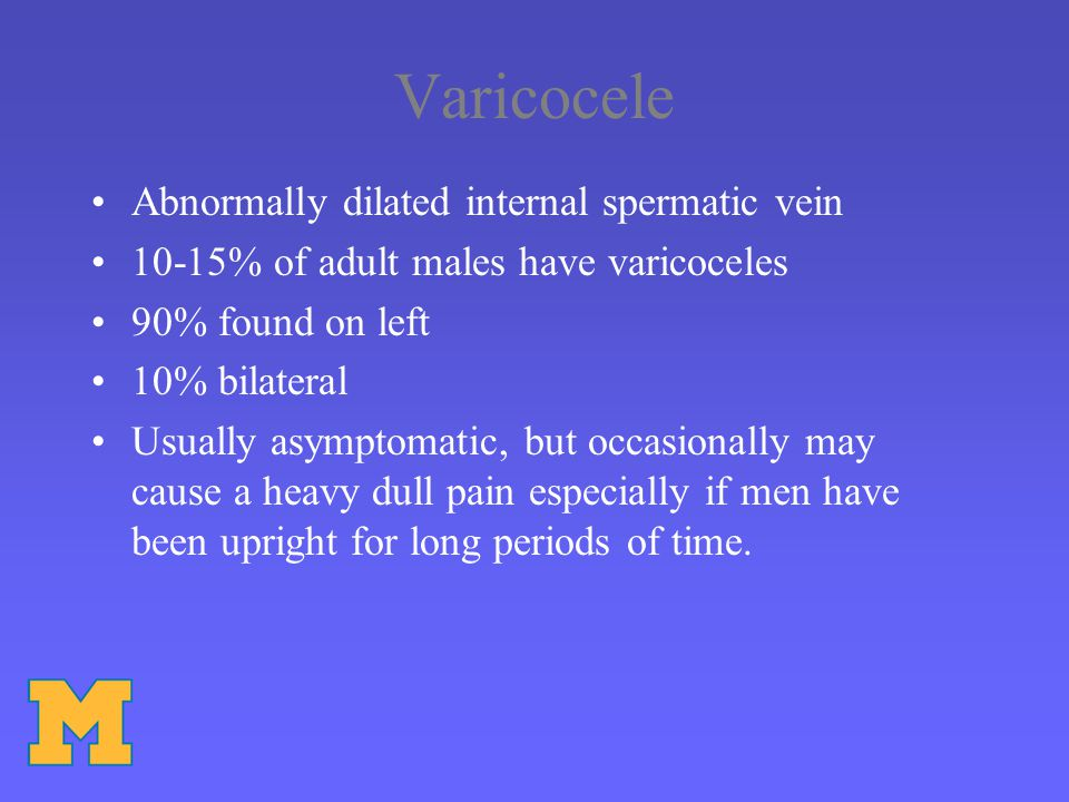 Varicocele Abnormally dilated internal spermatic vein