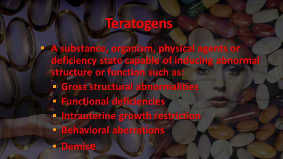 Teratogens A substance, organism, physical agents or deficiency state capable of inducing abnormal structure or function such as:
