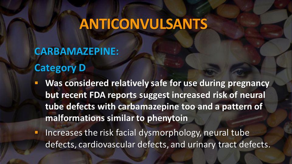 ANTICONVULSANTS CARBAMAZEPINE: Category D