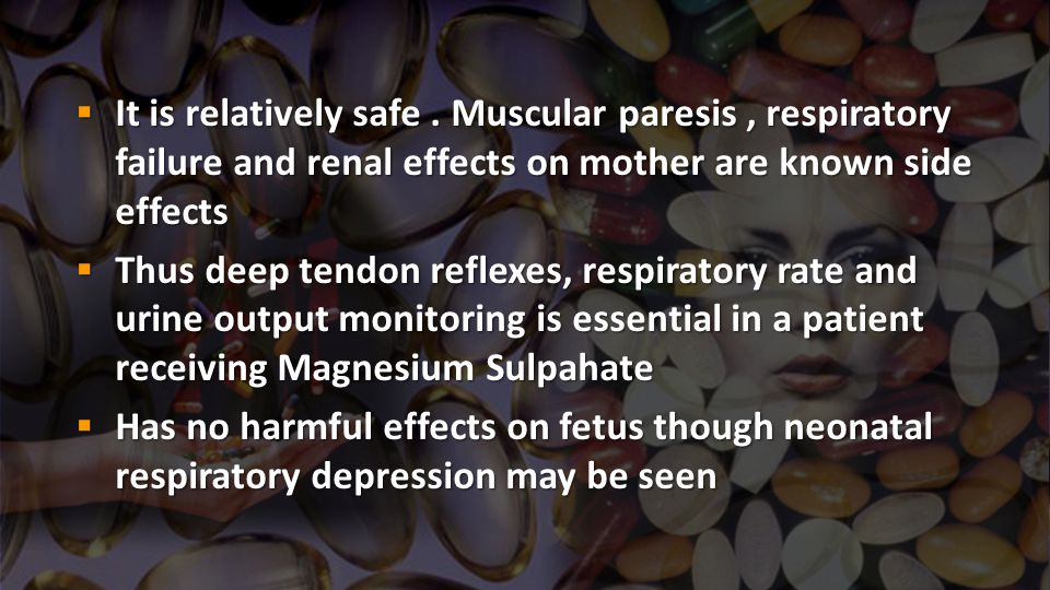 It is relatively safe . Muscular paresis , respiratory failure and renal effects on mother are known side effects