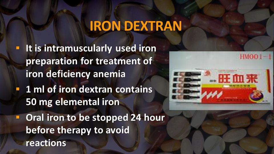 IRON DEXTRAN It is intramuscularly used iron preparation for treatment of iron deficiency anemia.