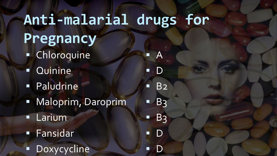 Anti-malarial drugs for Pregnancy