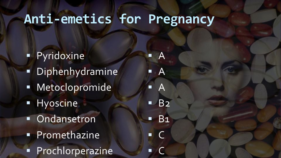 Anti-emetics for Pregnancy