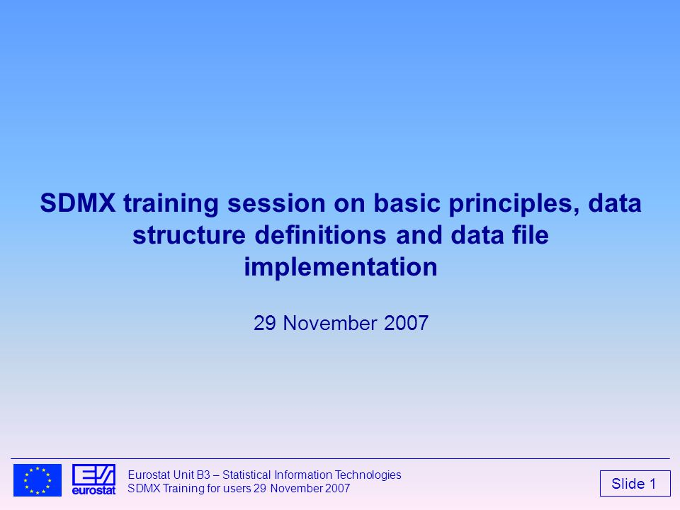 SDMX training session on basic principles, data structure definitions and data file implementation