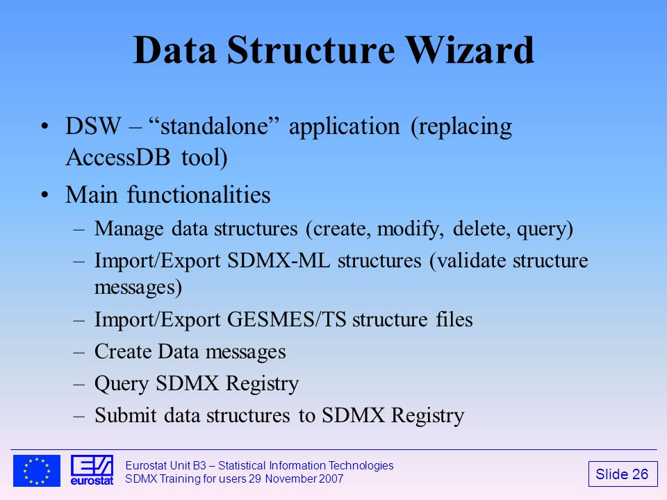 Data Structure Wizard DSW – standalone application (replacing AccessDB tool) Main functionalities.