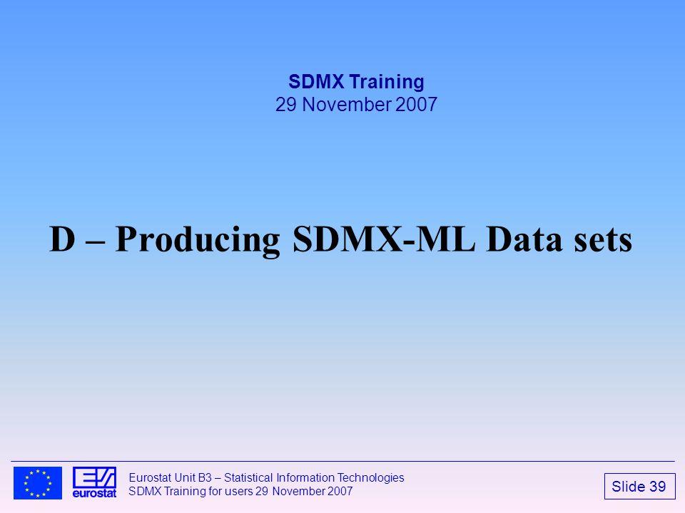 D – Producing SDMX-ML Data sets
