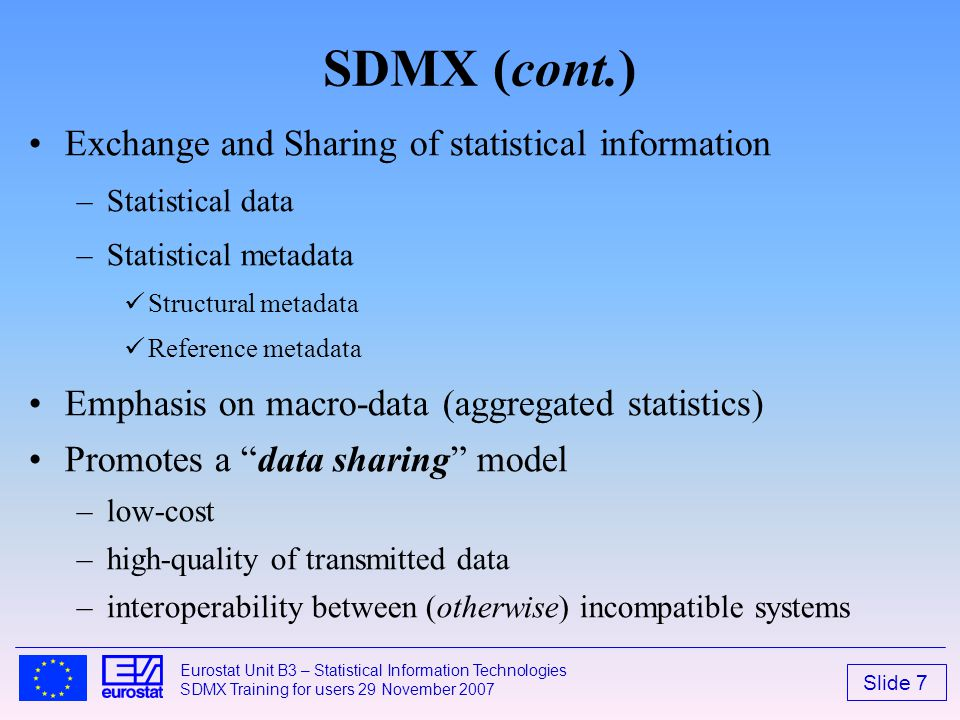 SDMX (cont.) Exchange and Sharing of statistical information