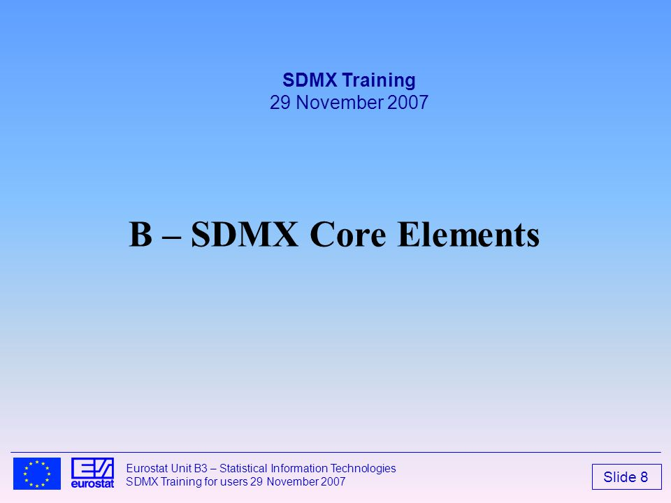 SDMX Training 29 November 2007 B – SDMX Core Elements 2