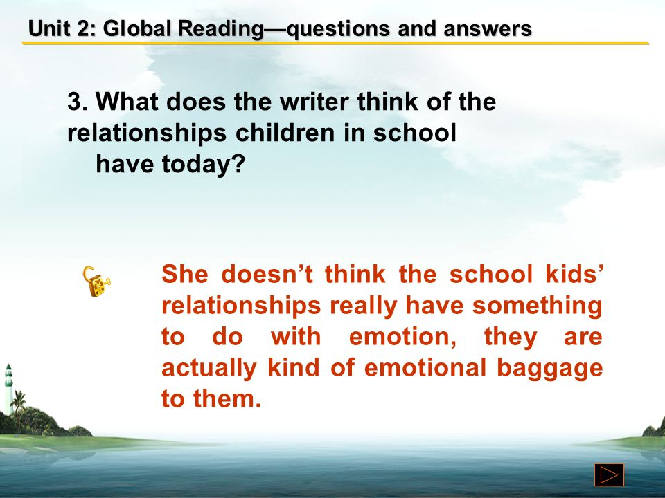 3. What does the writer think of the relationships children in school