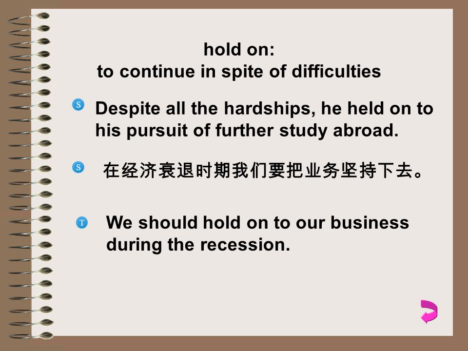 to continue in spite of difficulties