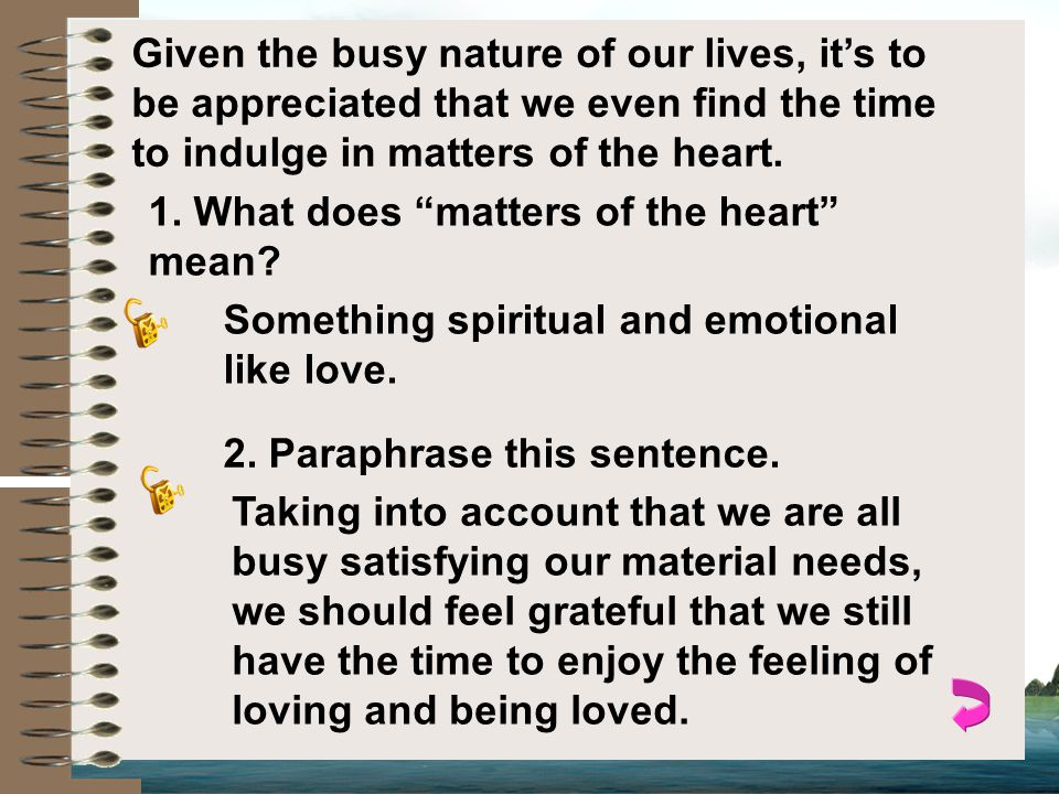Given the busy nature of our lives, it's to be appreciated that we even find the time to indulge in matters of the heart.