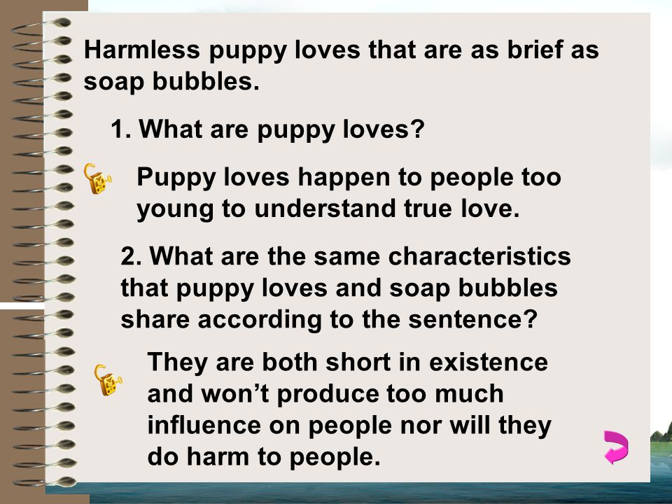 Harmless puppy loves that are as brief as soap bubbles.