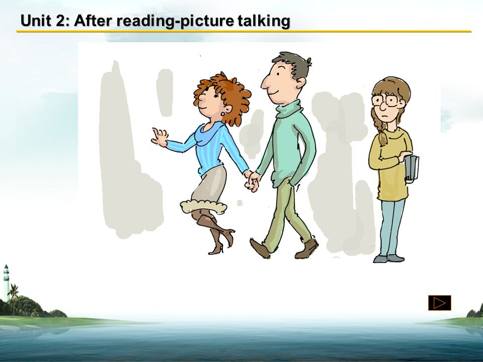Unit 2: After reading-picture talking
