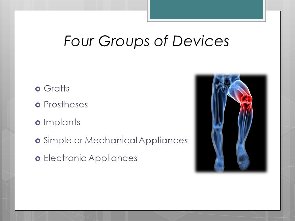 Four Groups of Devices Grafts Prostheses Implants